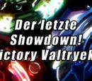Der letzte Showdown! Victory Valtryek!
