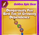 Dangerously Fun Bird Toy of Growing Dependence (Golden Epic)