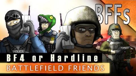BFFs - BF4 or Hardline (Season 5E15 Season Finale)