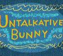 Untalkative Bunny