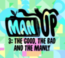 Man Up 3: The Good, the Bad, and the Manly