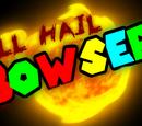 All Hail Bowser