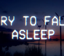 Try To Fall Alseep
