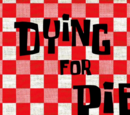 Dying for Pie (transcript)