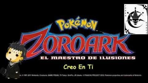 Creo En Ti (Ending Pelicula 13 Pokémon Zoroark El Maestro De Ilusiones)