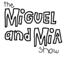The Miguel & Mia Show