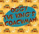 Oggy the King's Coachman