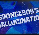 GageDaRemixer/SpongeBob's Hallucination