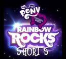 My Little Pony: Equestria Girls: Rainbow Rocks Shorts