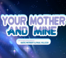 Your Mother and Mine