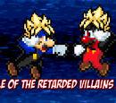 Battle of the Retarded Villains 2015 (FOR REEL!!!)