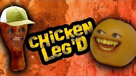 Annoying Orange: Chicken Leg'd