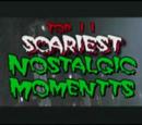 Top 11 Scariest Nostalgic Moments - Nostalgia Critic
