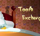 Tooth Exchange