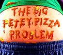 The Big Petey Pizza Problem/Transcript