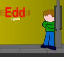 Edd Again