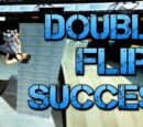 DOUBLE FLIP SUCCESS