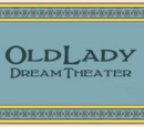 Old Lady Dream Theater