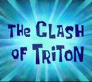 The Clash of Triton/transcript
