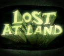 Lost at Land