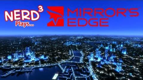 Nerd³ Plays... Mirror's Edge