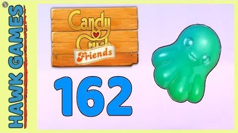 Candy Crush Friends Level 162 (Octopus mode) - 3 Stars Walkthrough, No Boosters