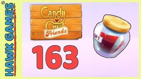 Candy Crush Friends Level 163 Hard (Jam mode) - 3 Stars Walkthrough, No Boosters