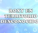Roxy en territorio desconocido