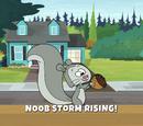 Noob Storm Rising!