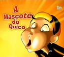 A mascote do Quico