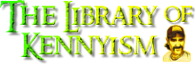 The Library of Kennyism Wiki
