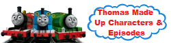 Thomas Made up Characters and Episodes Wiki