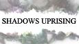 Shadows Uprising