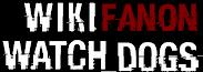 Wiki Watch Dogs Fanon