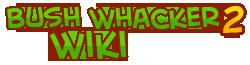 Bushwhacker2 Wiki