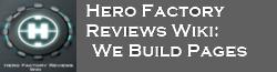 Hero Factory Reviews Wiki