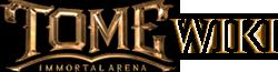 TOME: Immortal Arena Wiki