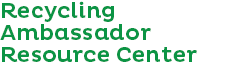 Recycling Ambassador Resource Center