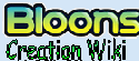 Bloons Creation Wiki
