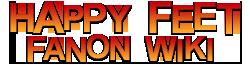 Happy Feet Fanon Wiki