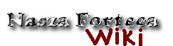 Nasza Forteca Wiki