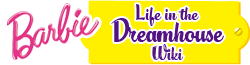 Barbie: Life in the Dreamhouse Wiki