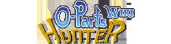 O-Parts Hunter Wiki