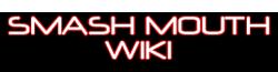 Smash Mouth Wiki