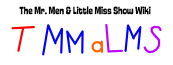 The Mr. Men & Little Miss Show Wiki