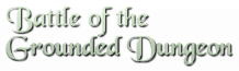 Battle of the Grounded Dungeon Wiki