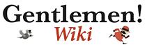 Gentlemen! Wiki