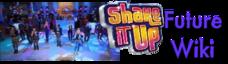 Shake it up Future Wiki