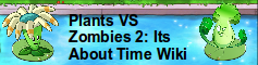 The Plants VS Zombies 2: Its about time Wiki