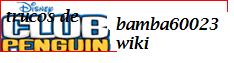 Wiki Trucos de clubpenguin de bamba60023